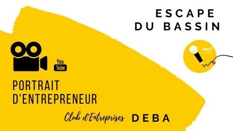 Portrait d'Entrepreneur – ESCAPE DU BASSIN