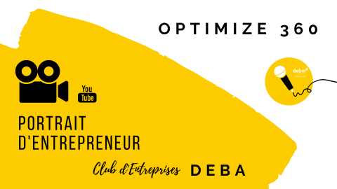 Portrait d'Entrepreneur – OPTIMIZE 360