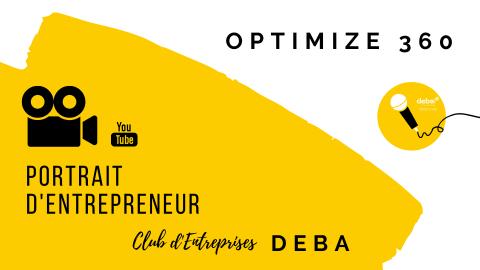 Portrait d'Entrepreneur – OPTIMIZE 360