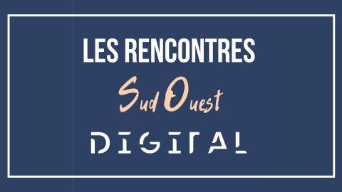 Les Rencontres Sud Ouest Digital