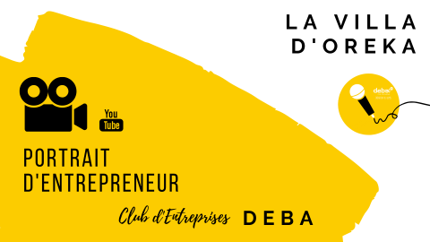 Portrait d'Entrepreneur – LA VILLA D'OREKA