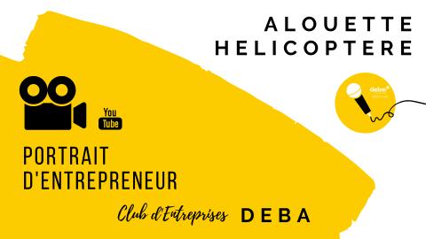 Portrait d'Entrepreneur – ALOUETTE HELICOPTERE
