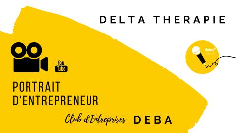 Portrait d'Entrepreneur – DELTA THERAPIE