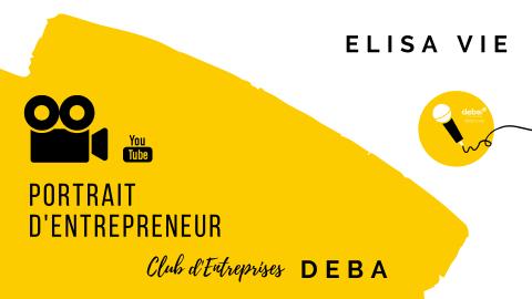Portrait d'Entrepreneur – ELISA VIE