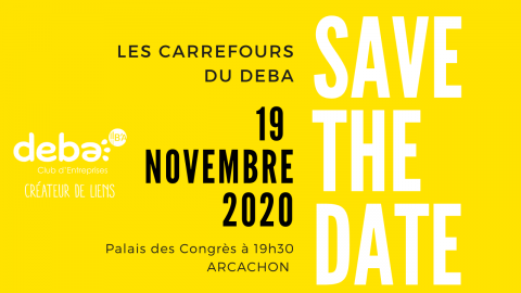 Save the date ! EVENEMENT du Club d'Entreprises DEBA