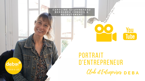 Portrait d'Entrepreneur Caroline GAUFFRETEAU – BERNABEU Conseil & Recrutement