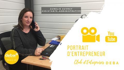 Portrait d'Entrepreneur – Aurélie AUVRAY Assistante Administrative Indépendante